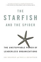 Brafman and Beckstrom: The Spider and the Starfish
